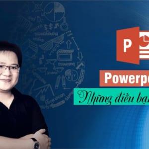 Power point - Những điều bạn chưa biết