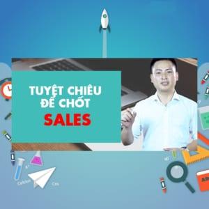 Tuyệt chiêu để chốt Sales