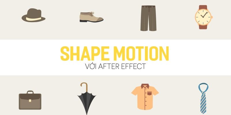 Shape motion với After effect 1