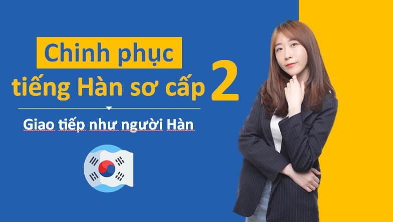 Chinh phục tiếng Hàn trung cấp 2